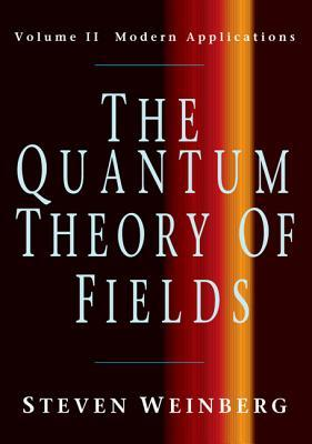 The Quantum Theory of Fields: Volume II, Modern Applications