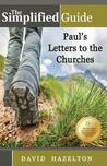 The Simplified Guide: Paul's Letters to the Churches