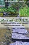 My Daily S.O.A.K.: A Personal Journey Through the New Testament One Day and One Chapter at a Time