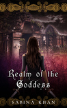 Realm of the Goddess by Sabina Khan