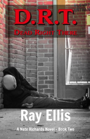 D.R.T. (Dead Right There) (A Nate Richards Novel)