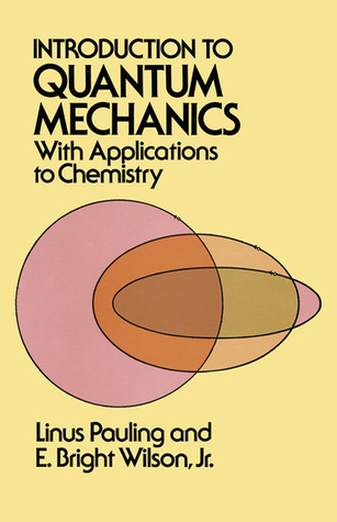 Introduction to Quantum Mechanics with Applications to Chemistry by Linus Pauling