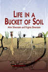 Life in a Bucket of Soil