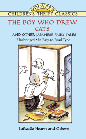 The Boy Who Drew Cats and Other Japanese Fairy Tales by Lafcadio Hearn