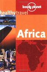 Healthy Travel Africa (Lonely Planet Healthy Travel)