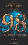 98: The Witch's Prophecy (Rise of the Battle-Bred, #2)