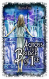 Across the Bridge of Ice (The Bridges Trilogy #2)
