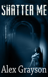 Shatter Me (The Jaded Series, #1)