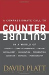 Counter Culture: A Compassionate Call to Counter Culture in a World of Poverty, Same-Sex Marriage, Racism, Sex Slavery, Immigration, Abortion, Persecution, Orphans and Pornography