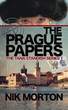 The Prague Papers (#1 Tana Standish Series)