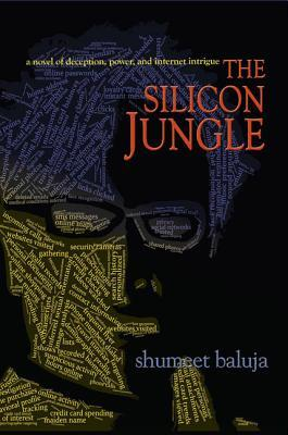 The Silicon Jungle by Shumeet Baluja