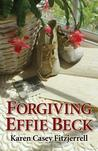 Forgiving Effie Beck