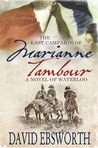 The Last Campaign of Marianne Tambour by David Ebsworth
