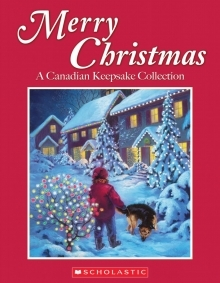 Merry Christmas: A Canadian Keepsake Collection