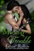 Meeting Trouble (Trouble: Rob & Sabrina's Story #1)