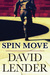 Spin Move by David Lender