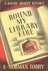 Round My Library Fire: A Book about Books