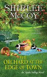 The Orchard at the Edge of Town by Shirlee McCoy