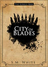 City of Blades (The Lonely Man, #2)