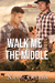 Walk Me Down the Middle (Walk Me, #1)