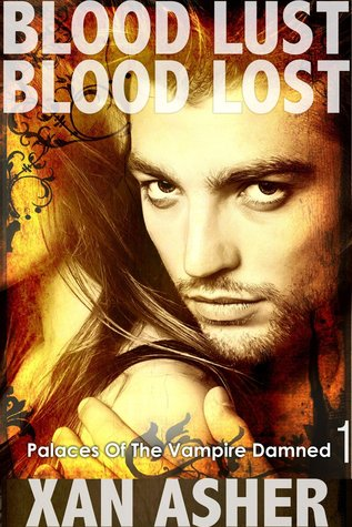 Blood Lust Blood Lost (Palaces Of The Vampire Damned, #1)