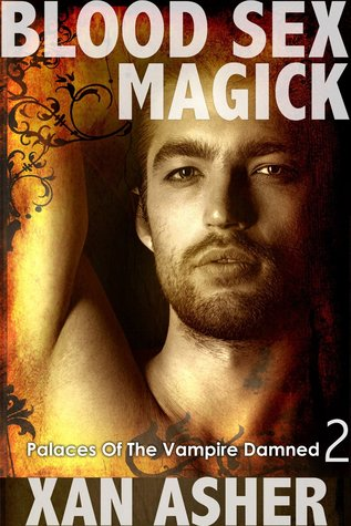 Blood Sex Magick (Palaces Of The Vampire Damned, #2)