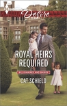 Royal Heirs Required (The Sherdana Royals, #1; Billionaires and Babies, #55)