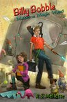 Billy Bobble Makes A Magic Wand by R.S. Mellette
