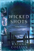 Wicked Shots (Wicked Exposure, #1)