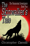 The Skinwalker's Tale (The Paranormal Investigator, #4).