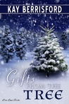 Gifts from the Tree by Kay Berrisford