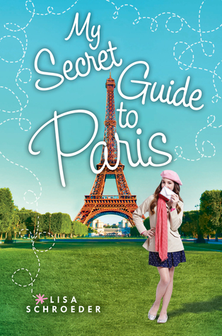 My Secret Guide to Paris by Lisa Schroeder