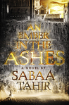 An Ember in the Ashes (An Ember in the Ashes, #1)