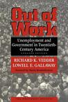 Out Of Work: Unemployment And Government In Twentieth Century America