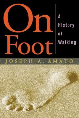 On Foot by Joseph A. Amato