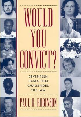 Would You Convict? by Paul H. Robinson