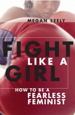 Fight Like a Girl by Megan Seely