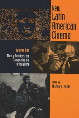 New Latin American Cinema, Volume 1: Theories, Practices, and Transcontinental Articulations