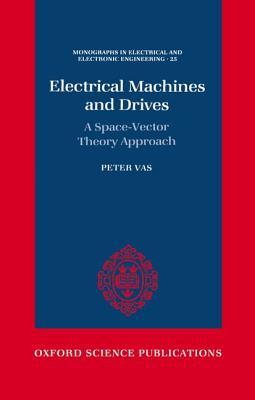 Electrical Machines And Drives: A Space Vector Theory Approach