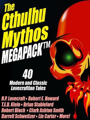The Cthulhu Mythos Megapack (R): 40 Modern and Classic Lovecraftian Stories