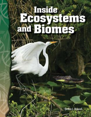 Inside Ecosystems and Biomes