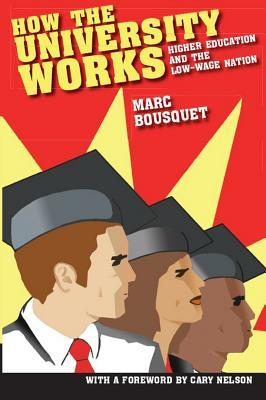 How the University Works by Marc Bousquet