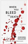 When You Bleed to Death by Jeremy Bronaugh