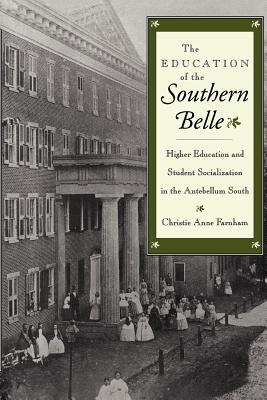 The Education of the Southern Belle: Higher Education and Student Socialization in the Antebellum South