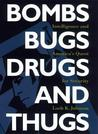 Bombs, Bugs, Drugs and Thugs: Intelligence and America's Quest for Security