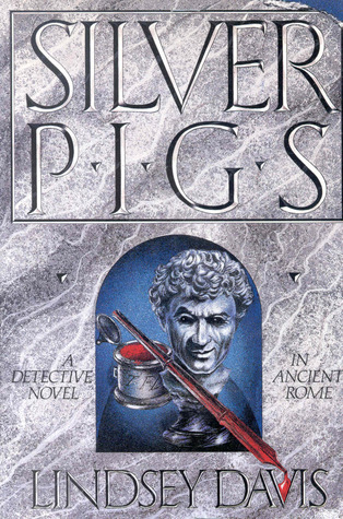 Silver Pigs by Lindsey Davis