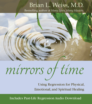 Mirrors of Time by Brian L. Weiss