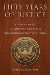 Fifty Years of Justice: A History of the U.S. District Court for the Middle District of Florida