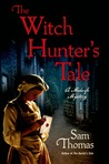 The Witch Hunter's Tale by Sam   Thomas