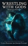 Wrestling with Gods (Tesseracts Eighteen)